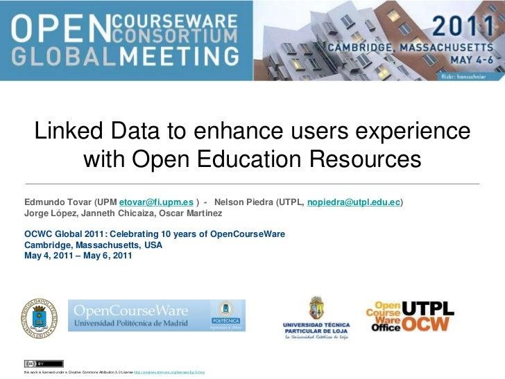 Linked Data to enhance users experience with Open Education Resources<br />Edmundo Tovar (UPM etovar@fi.upm.es )  -   Nels...