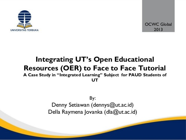 """Integrating UT's Open EducationalResources (OER) to Face to Face TutorialA Case Study in """"Integrated Learning"""" Subject for..."""