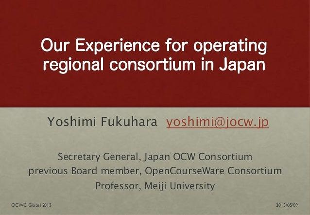 Yoshimi Fukuhara yoshimi@jocw.jpSecretary General, Japan OCW Consortiumprevious Board member, OpenCourseWare ConsortiumPro...
