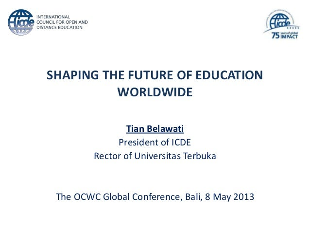 OCWC Global Conference 2013: Shaping The Future of Education Worldwide