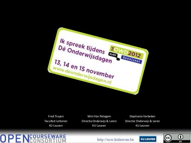 OpenCourseWare          KU Leuven   Fred Truyen           Wim Van Petegem             Stephanie VerbekenFaculteit Letteren...