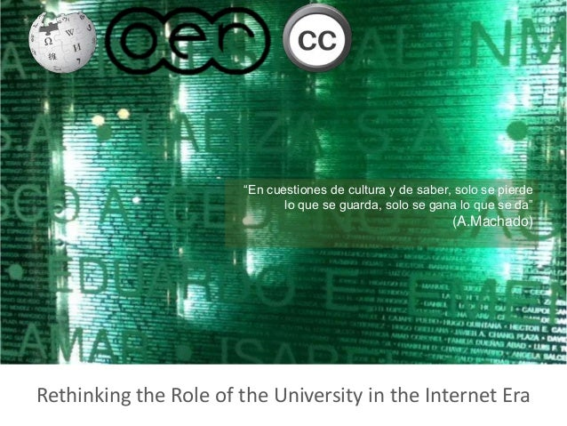 Rethinking the Role of the University in the Internet Era http://www.flickr.com/photos/dlisbona/343802807/sizes/m/in/photo...