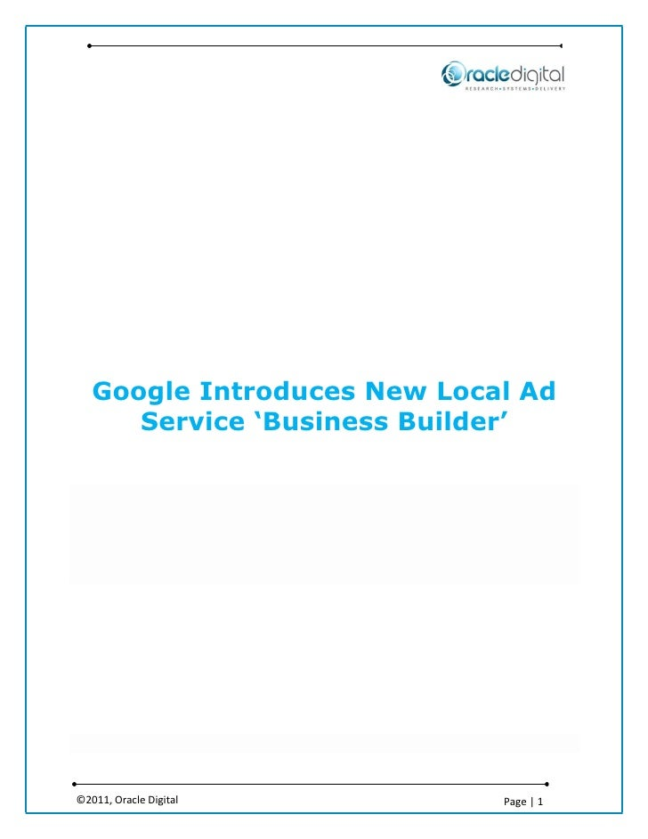 Google Introduces New Local Ad      Service 'Business Builder'©2011, Oracle Digital        Page | 1