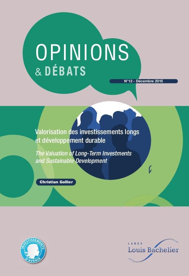 OPINIONS & DÉBATS N°12 - Décembre 2015 Valorisation des investissements longs et développement durable The Valuation of Lo...