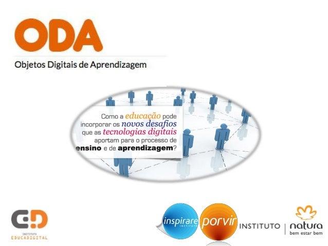 A proposta Reunir em um único ambiente de busca milhares de Objetos Digitais de Aprendizagem disponíveis no Brasil e no mu...
