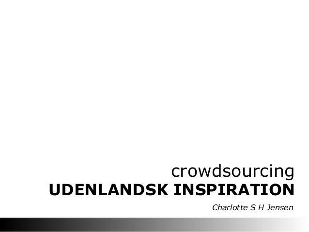 crowdsourcing  UDENLANDSK INSPIRATION Charlotte S H Jensen