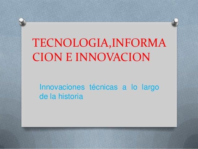tecnologia, innovacion e informacion