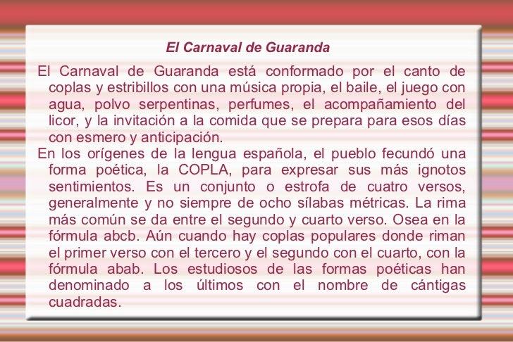 El Carnaval de Guaranda El Carnaval de Guaranda está conformado por el canto de coplas y estribillos con una música propia...