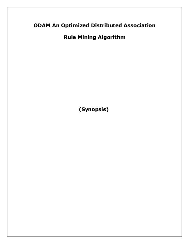 ODAM An Optimized Distributed Association Rule Mining Algorithm  (Synopsis)