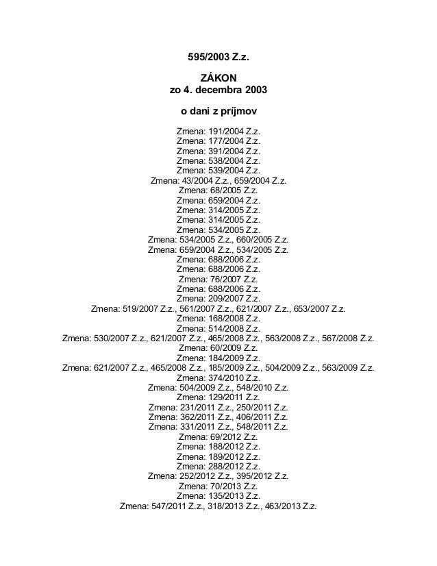 595/2003 Z.z. ZÁKON zo 4. decembra 2003 o dani z príjmov Zmena: 191/2004 Z.z. Zmena: 177/2004 Z.z. Zmena: 391/2004 Z.z. Zm...