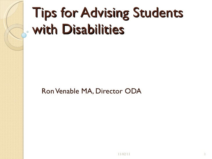 Tips for Advising Students with Disabilities   Ron Venable MA, Director ODA 11/02/11