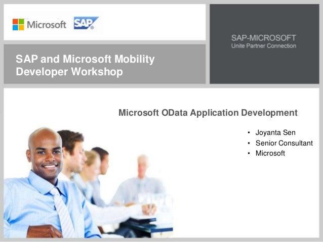 Microsoft OData Application Development • Joyanta Sen • Senior Consultant • Microsoft SAP and Microsoft Mobility Developer...