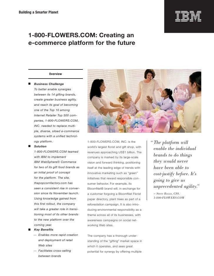 Building a Smarter Planet           1-800-FLOWERS.COM: Creating an       e-commerce platform for the future               ...