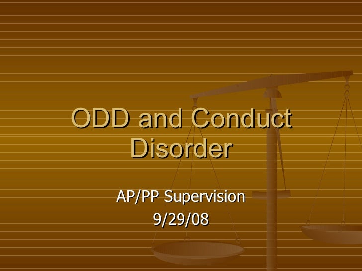 ODD and Conduct Disorder AP/PP Supervision 9/29/08