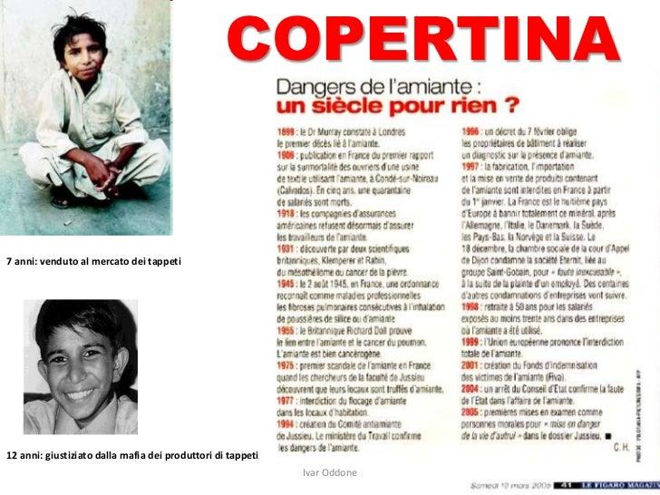 COPERTINA7 anni: venduto al mercato dei tappeti12 anni: giustiziato dalla mafia dei produttori di tappeti                 ...