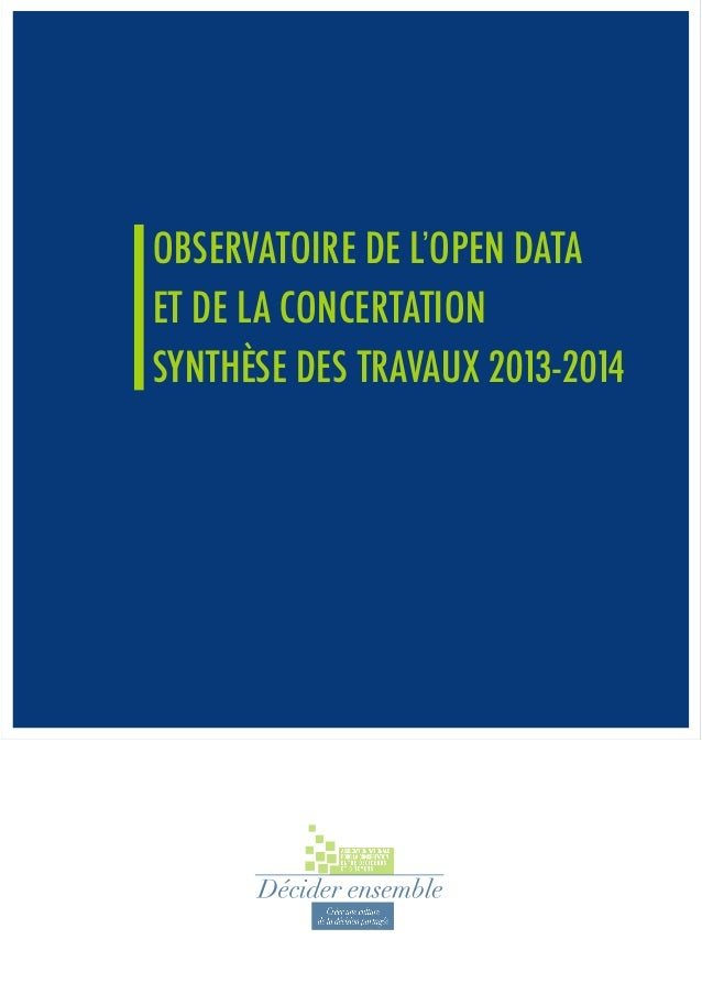 OBSERVATOIRE DE L'OPEN DATA ET DE LA CONCERTATION SYNTHÈSE DES TRAVAUX 2013-2014