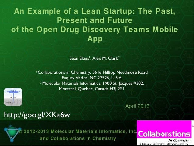 1An Example of a Lean Startup: The Past,Present and Futureof the Open Drug Discovery Teams MobileApp© 2012-2013 Molecular ...
