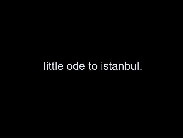 little ode to istanbul.