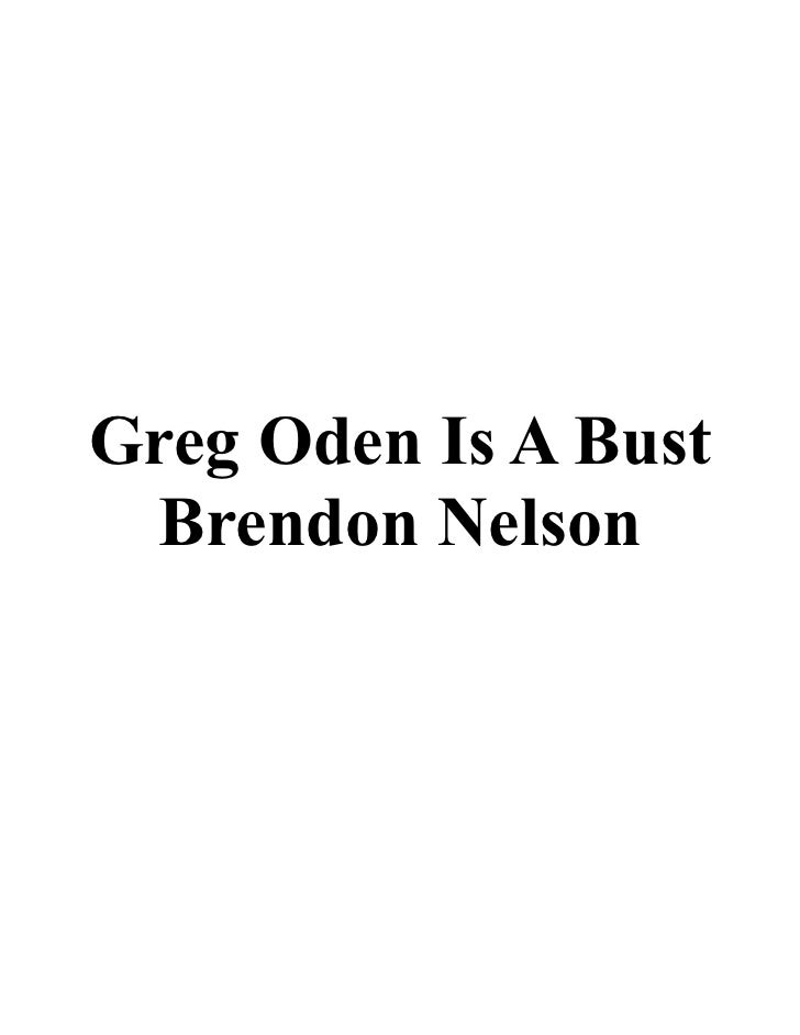 Greg Oden Is A Bust  Brendon Nelson