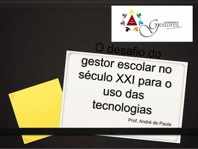 Agenda0 André de Paula?0 TIC na educação0 Aspectos culturais e nativos digitais0 Com quem estamos lidando?0 Onde você e su...