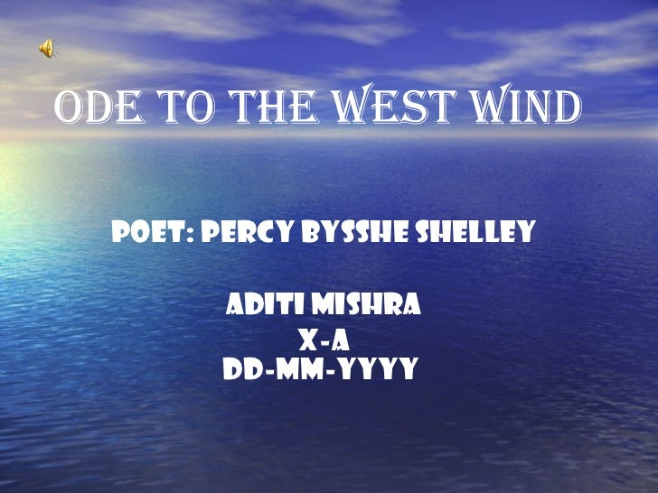 ode to the west wind an This video explains the first stanza of pb shelley's poem ode to the west wind lect rempel maan is a lecturer in english he is a versatile speaker with.