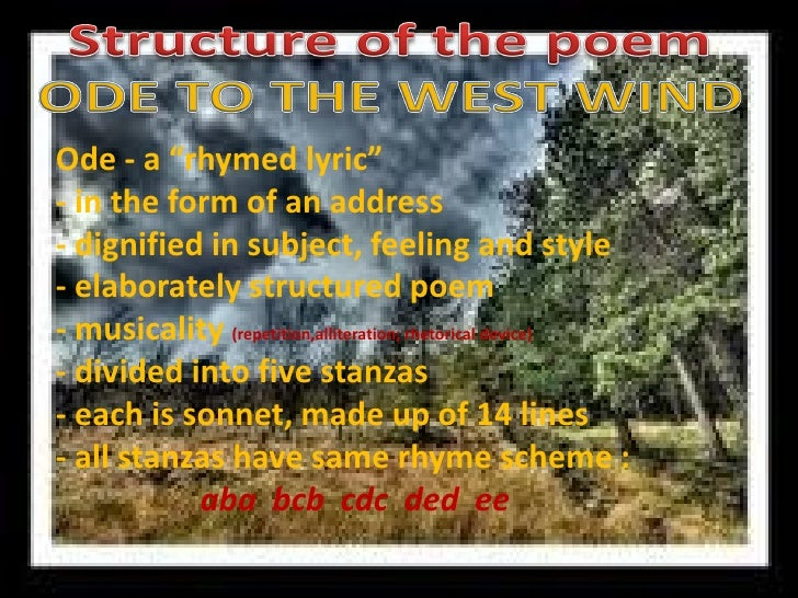 """Ode - a """"rhymed lyric""""- in the form of an address- dignified in subject, feeling and style- elaborately structured poem- m..."""
