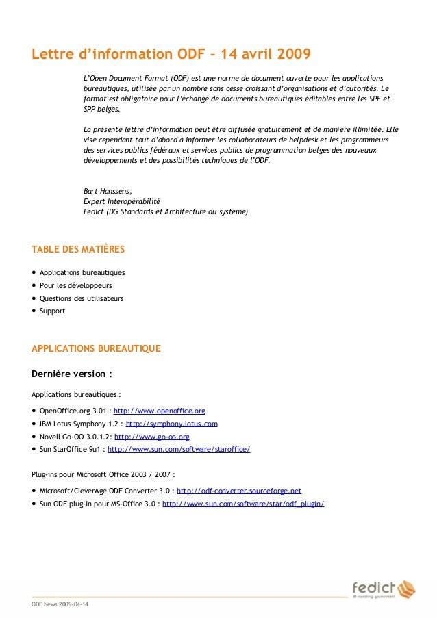 1 Lettre d'information ODF – 14 avril 2009 L'Open Document Format (ODF) est une norme de document ouverte pour les applica...