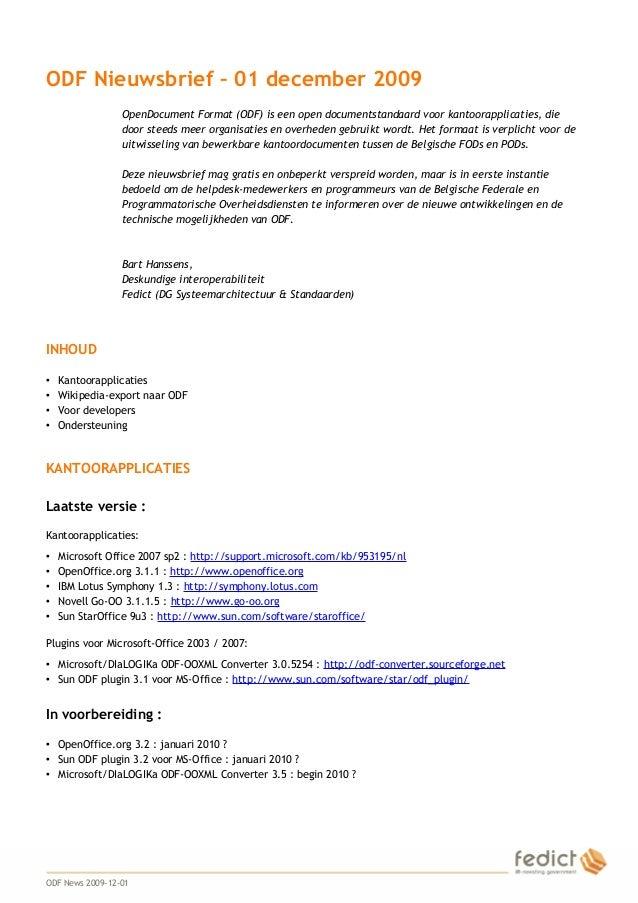 1 ODF Nieuwsbrief – 01 december 2009 OpenDocument Format (ODF) is een open documentstandaard voor kantoorapplicaties, die ...