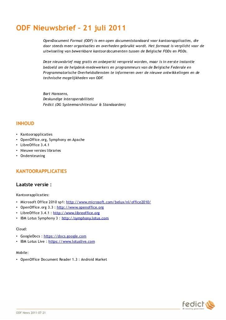 ODF Nieuwsbrief – 21 juli 2011                     OpenDocument Format (ODF) is een open documentstandaard voor kantoorapp...