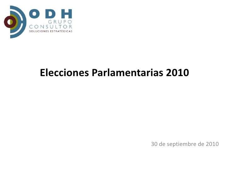Elecciones Parlamentarias 2010 <br />30 de septiembre de 2010<br />
