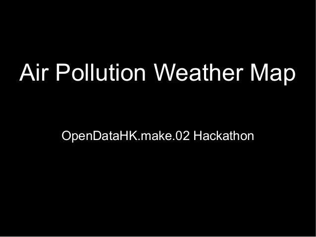Air Pollution Weather Map OpenDataHK.make.02 Hackathon