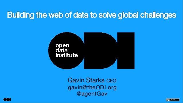 Gavin Starks CEO gavin@theODI.org @agentGav