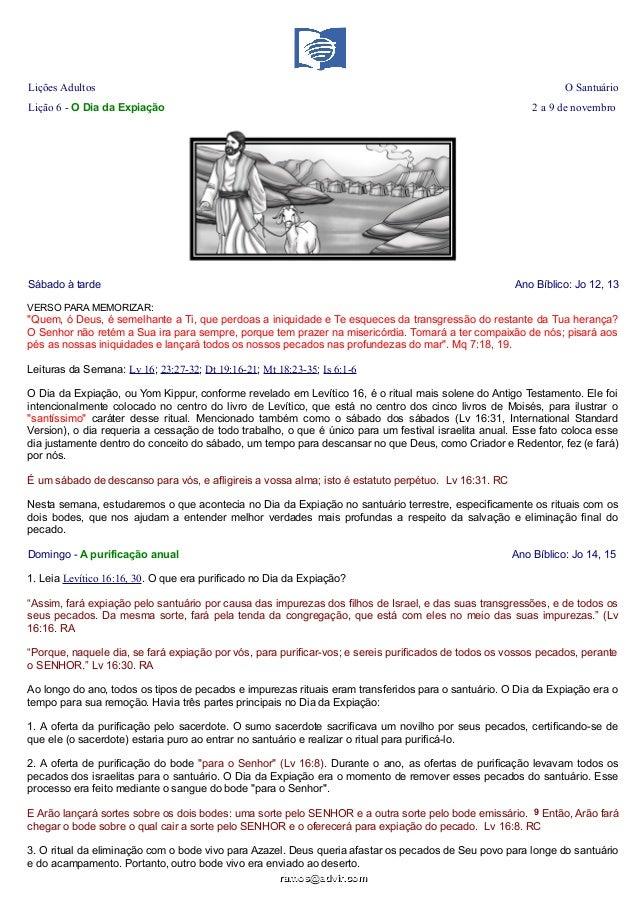 Lições Adultos  O Santuário  Lição 6 - O Dia da Expiação  2 a 9 de novembro  Sábado à tarde  Ano Bíblico: Jo 12, 13  VERSO...