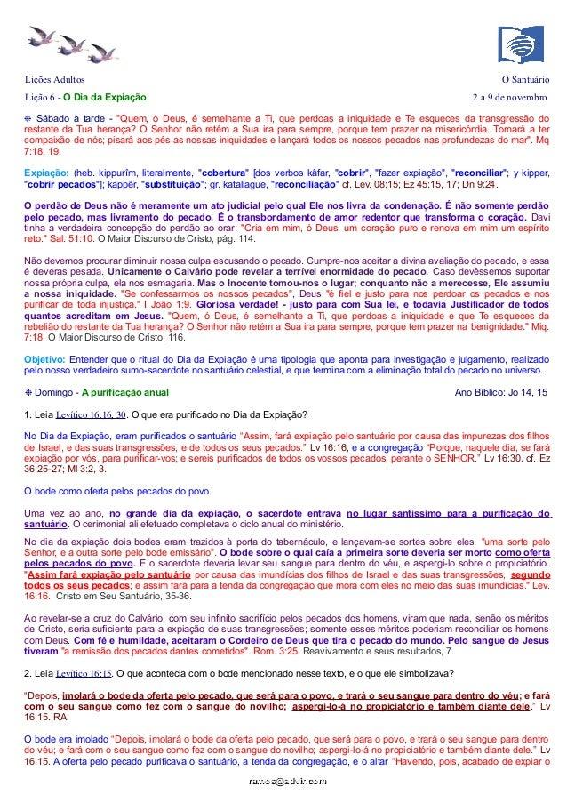 """Lições Adultos  O Santuário  Lição 6 - O Dia da Expiação  2 a 9 de novembro  ❉ Sábado à tarde - """"Quem, ó Deus, é semelhant..."""