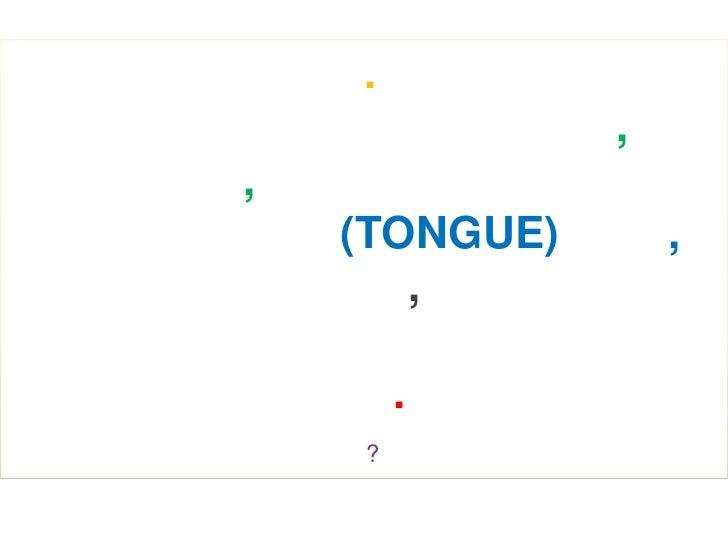 .               ,,    (TONGUE)       ,       ,        .    ?