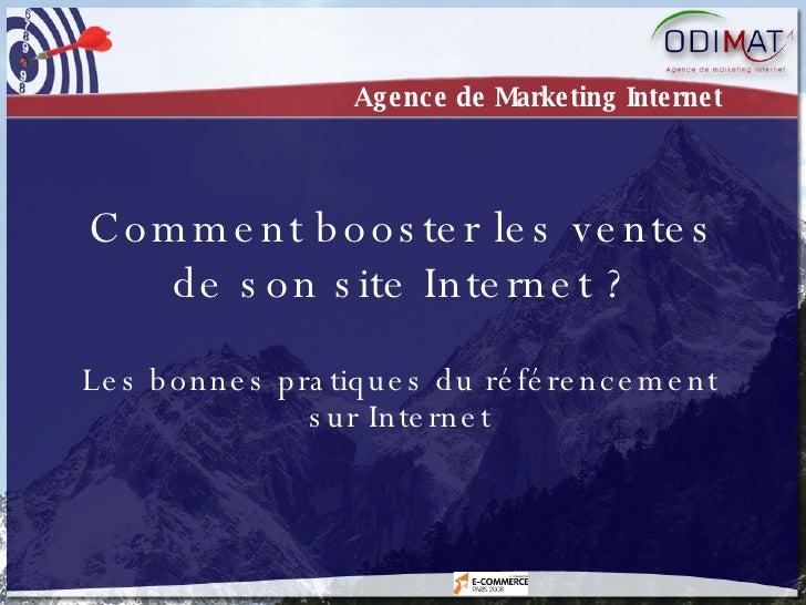 Les bonnes pratiques du référencement sur Internet Comment booster les ventes de son site Internet ? Agence de Marketing I...