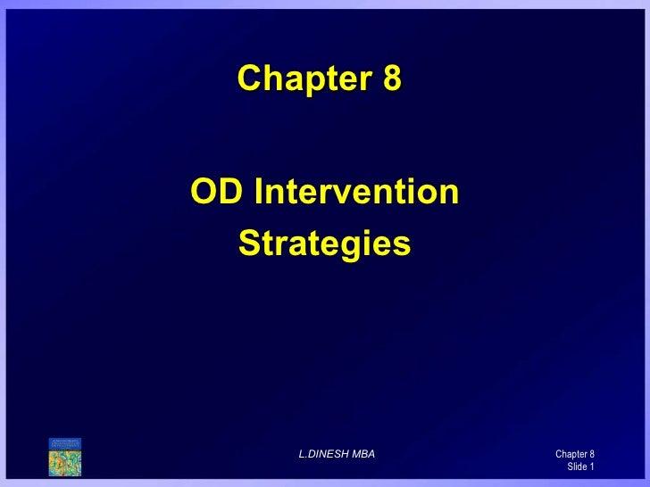 Chapter 8 OD Intervention Strategies L.DINESH MBA  Chapter 8 Slide