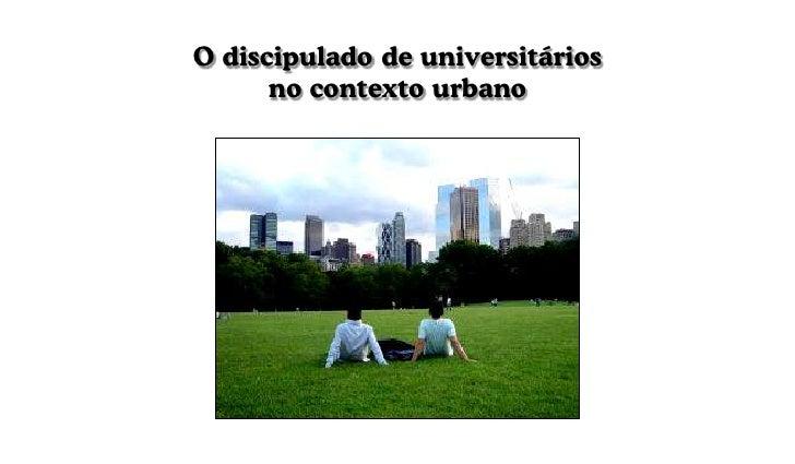 O discipulado de universitários no contexto urbano