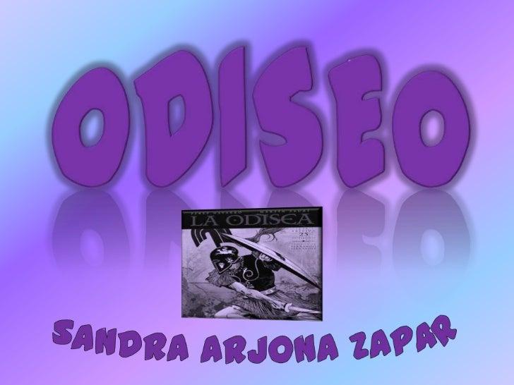 ODISEO<br />Sandra Arjona Zapardiel 3BD<br />