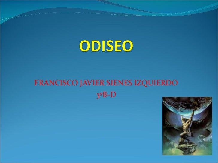 FRANCISCO JAVIER SIENES IZQUIERDO 3ºB-D