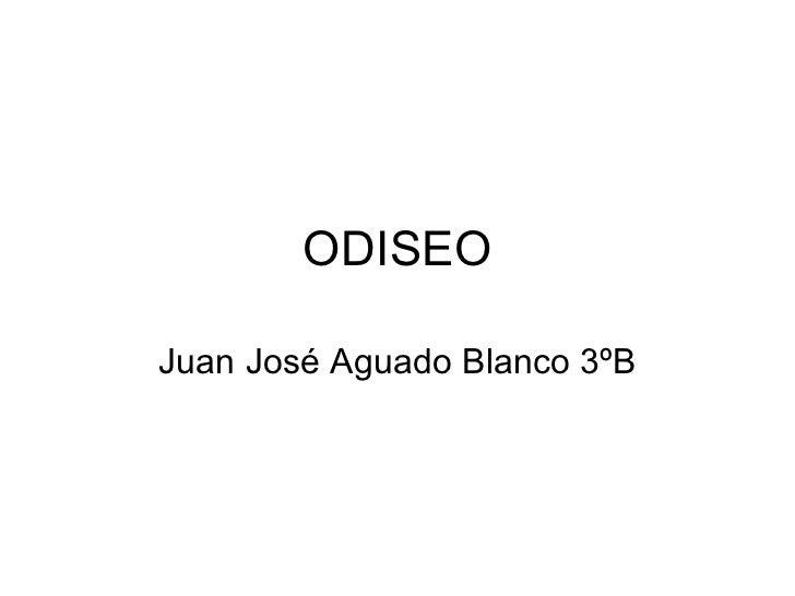ODISEO Juan José Aguado Blanco 3ºB