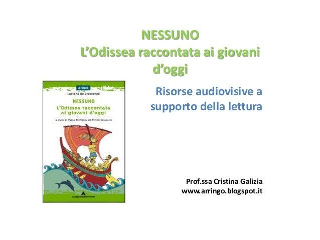 NESSUNOL'Odissea raccontata ai giovani            d'oggi             Risorse audiovisive a            supporto della lettu...