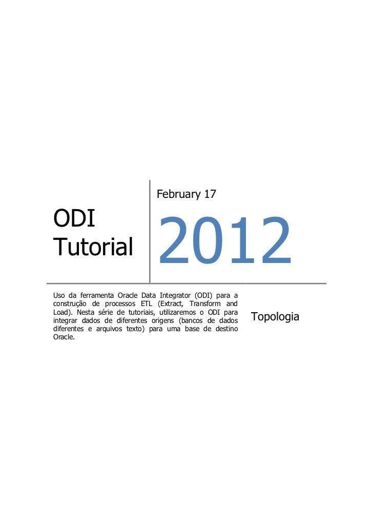 February 17                               2012ODITutorialUso da ferramenta Oracle Data Integrator (ODI) para aconstrução d...