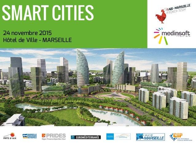 24 novembre 2015 Hôtel de Ville - MARSEILLE SMART CITIES