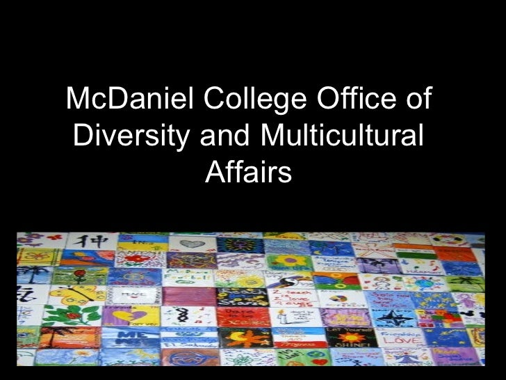 McDaniel College Office ofDiversity and Multicultural          Affairs