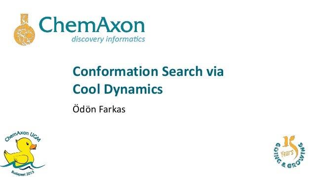 Conformation Search viaCool DynamicsÖdön Farkas