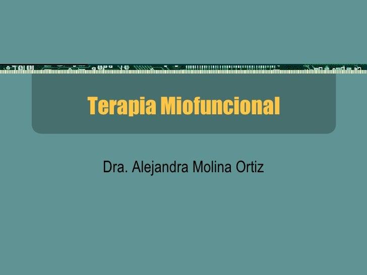 Terapia Miofuncional Dra. Alejandra Molina Ortiz