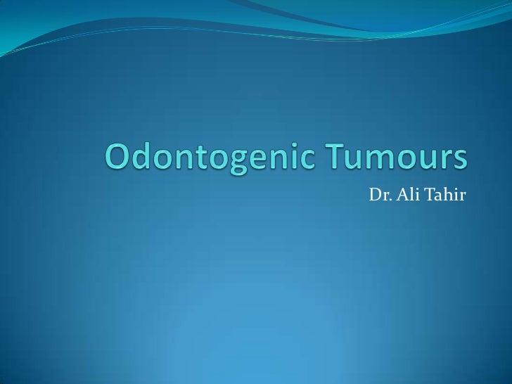 Odontogenic tumours part 1