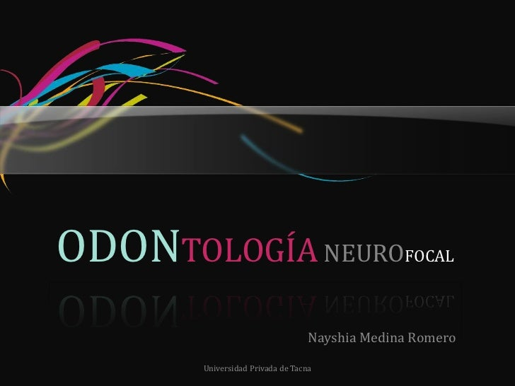 ODONTOLOGÍANEUROFOCAL<br />XML Programming Techniques<br />Nayshia Medina Romero<br />Universidad Privada de Tacna<br />
