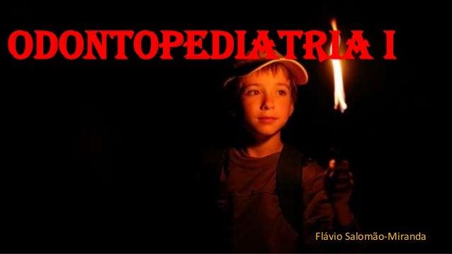 Odontopediatria I Flávio Salomão-Miranda